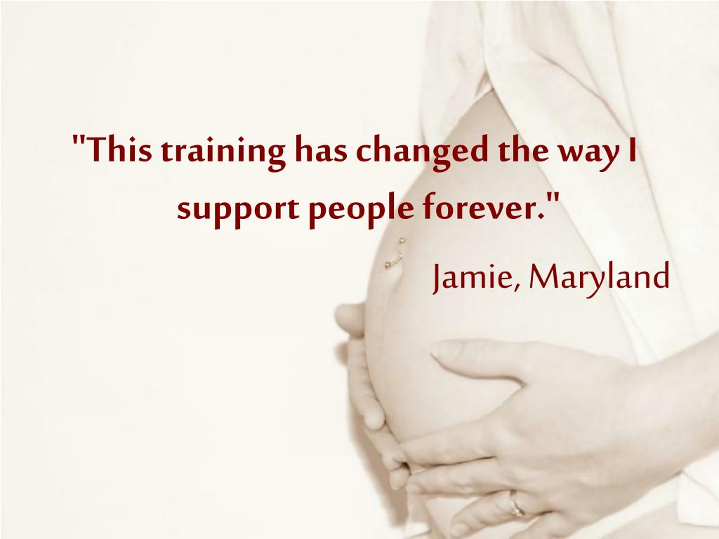 """This training has changed the way I support people forever."""