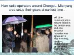 ham radio operators around chengdu mianyang area setup their gears at earliest time