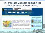 the message was soon spread in the whole amateur radio community