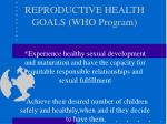 reproductive health goals who program