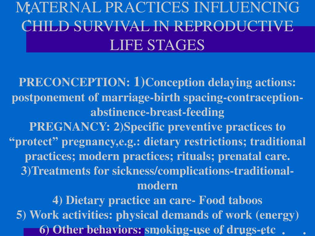 MATERNAL PRACTICES INFLUENCING CHILD SURVIVAL IN REPRODUCTIVE LIFE STAGES