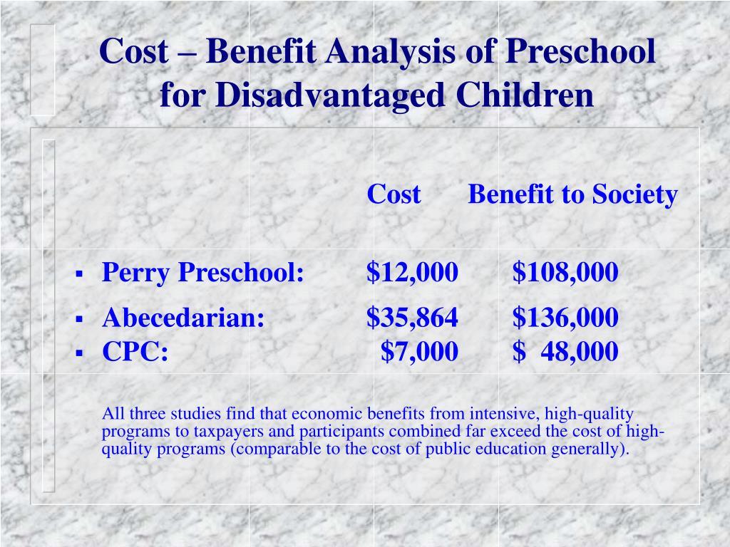 Cost – Benefit Analysis of Preschool for Disadvantaged Children