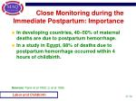 close monitoring during the immediate postpartum importance