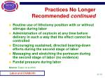 practices no longer recommended continued