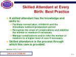 skilled attendant at every birth best practice