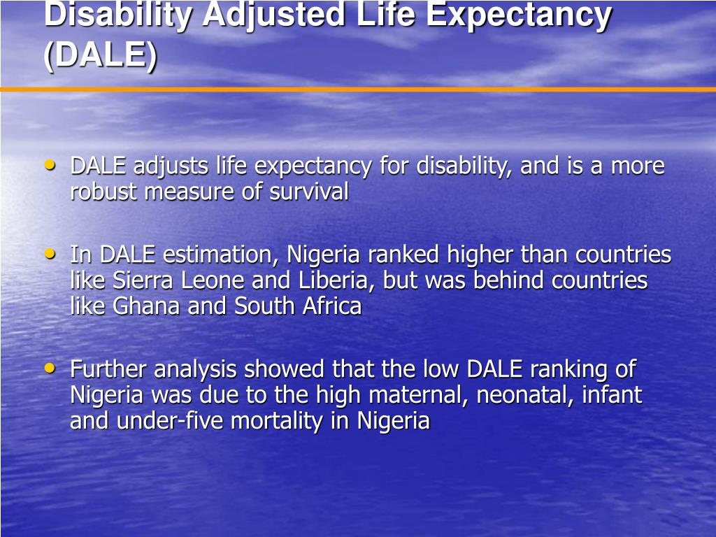 Disability Adjusted Life Expectancy (DALE)