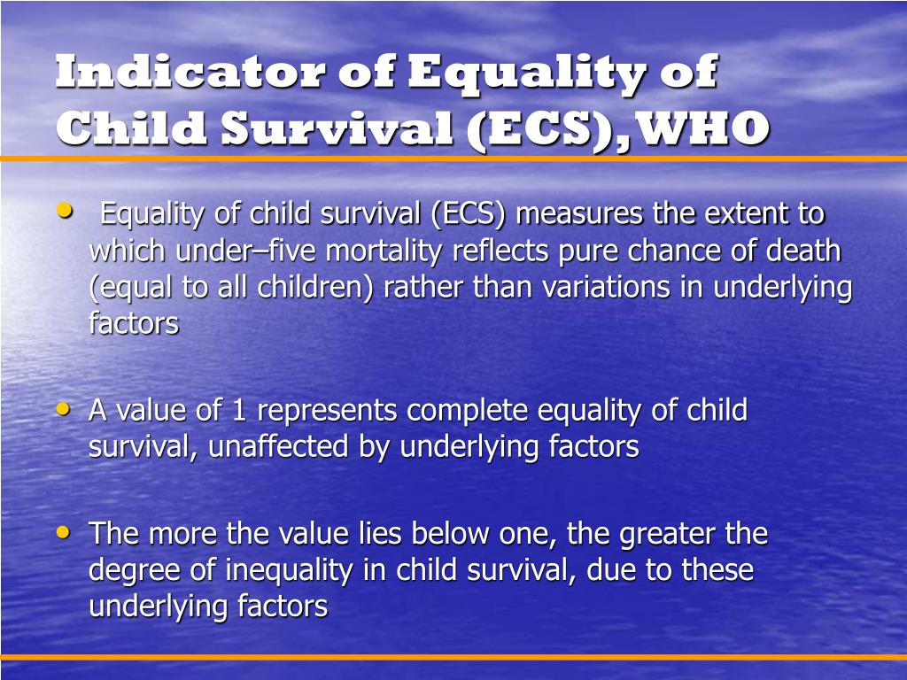 Indicator of Equality of Child Survival (ECS), WHO