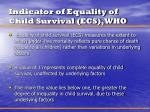 indicator of equality of child survival ecs who