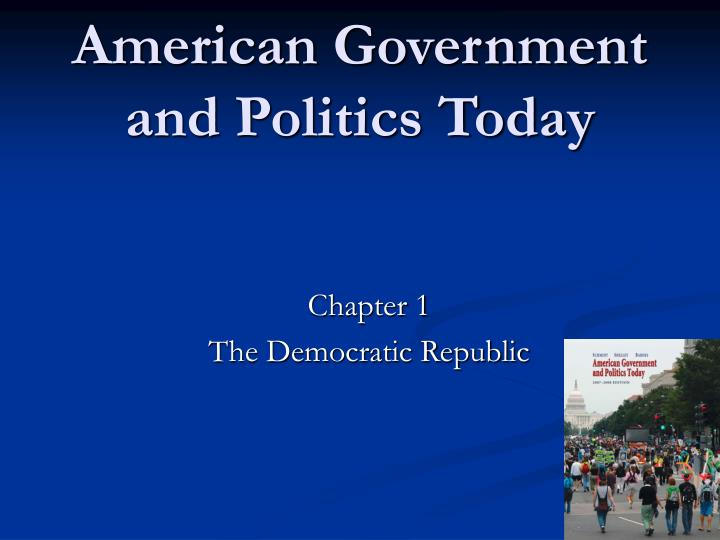 PPT American Government And Politics Today PowerPoint