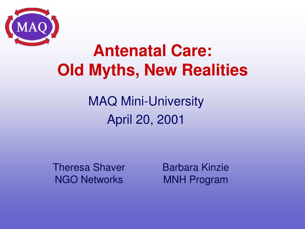 antenatal care old myths new realities l.