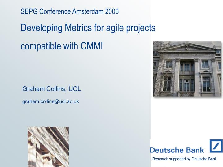 sepg conference amsterdam 2006 developing metrics for agile projects compatible with cmmi n.