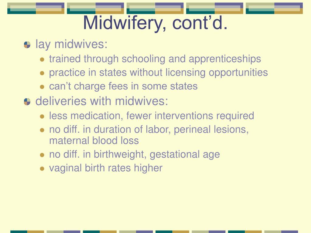 Midwifery, cont'd.
