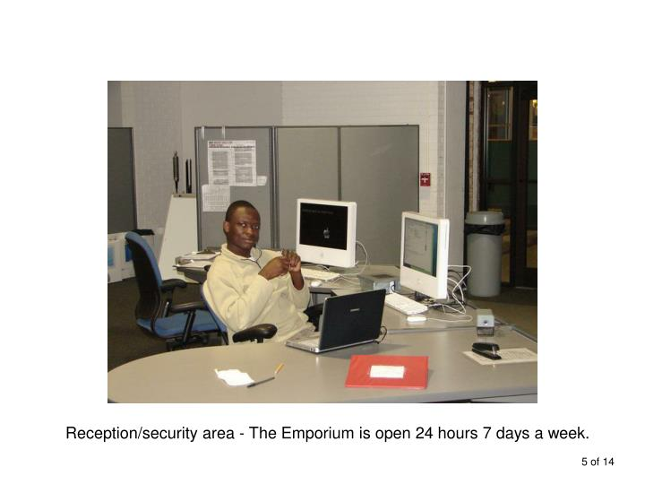 Reception/security area - The Emporium is open 24 hours 7 days a week.
