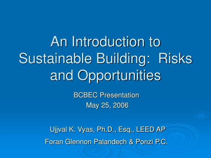 an introduction to sustainable building risks and opportunities n.