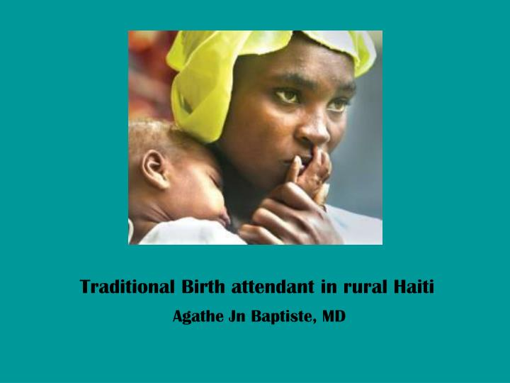 Traditional Birth attendant in rural Haiti