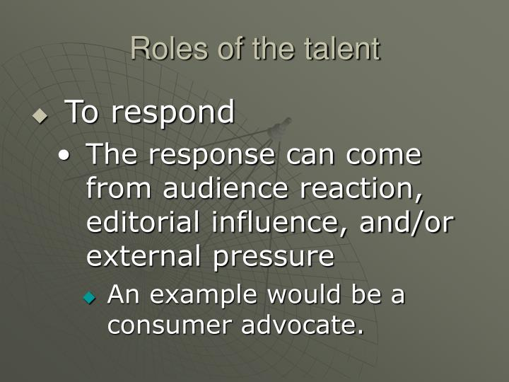 Roles of the talent