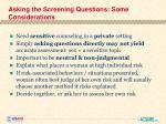 asking the screening questions some considerations