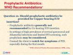 prophylactic antibiotics who recommendations