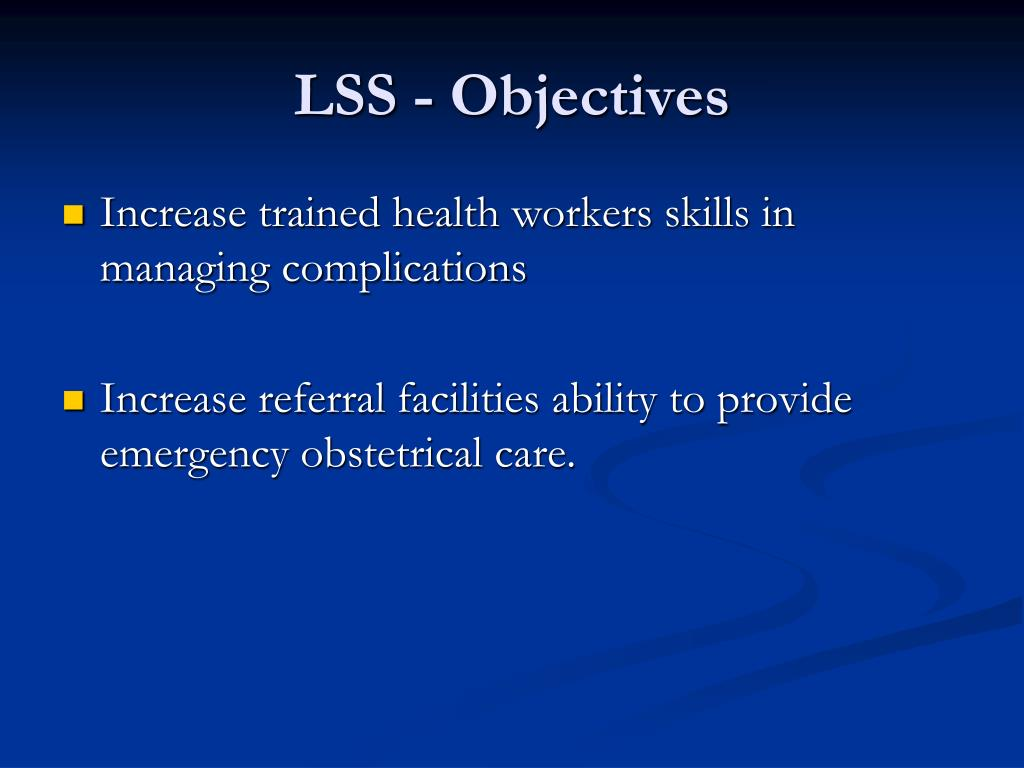 LSS - Objectives