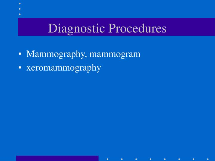 Diagnostic Procedures