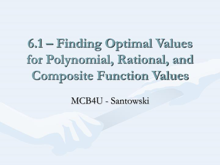 6 1 finding optimal values for polynomial rational and composite function values n.