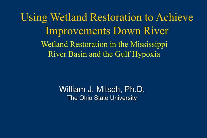 using wetland restoration to achieve improvements down river n.