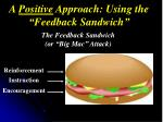 a positive approach using the feedback sandwich