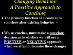 changing behavior a positive approach to coaching