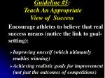 guideline 5 teach an appropriate view of success