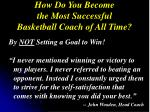 how do you become the most successful basketball coach of all time