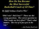 how do you become the most successful basketball coach of all time1