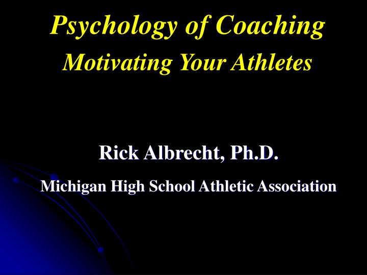 psychology of coaching motivating your athletes n.