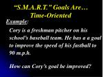 s m a r t goals are time oriented
