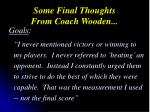 some final thoughts from coach wooden1