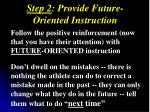 step 2 provide future oriented instruction