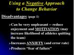 using a negative approach to change behavior1