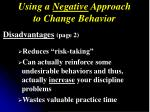 using a negative approach to change behavior2