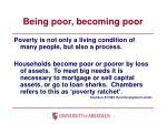 being poor becoming poor