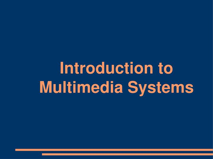 introduction to multimedia systems n.