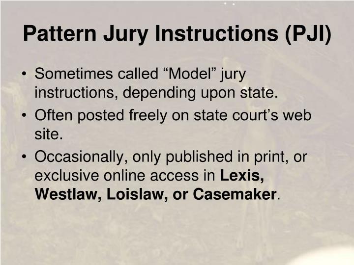 Pattern Jury Instructions (PJI)