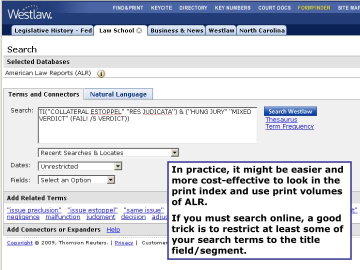 In practice, it might be easier and more cost-effective to look in the print index and use print volumes of ALR.