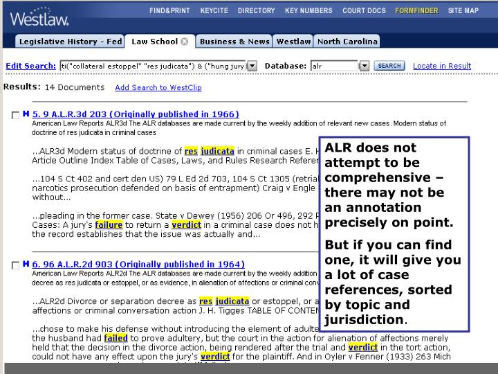 ALR does not attempt to be comprehensive – there may not be an annotation precisely on point.