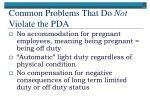 common problems that do not violate the pda