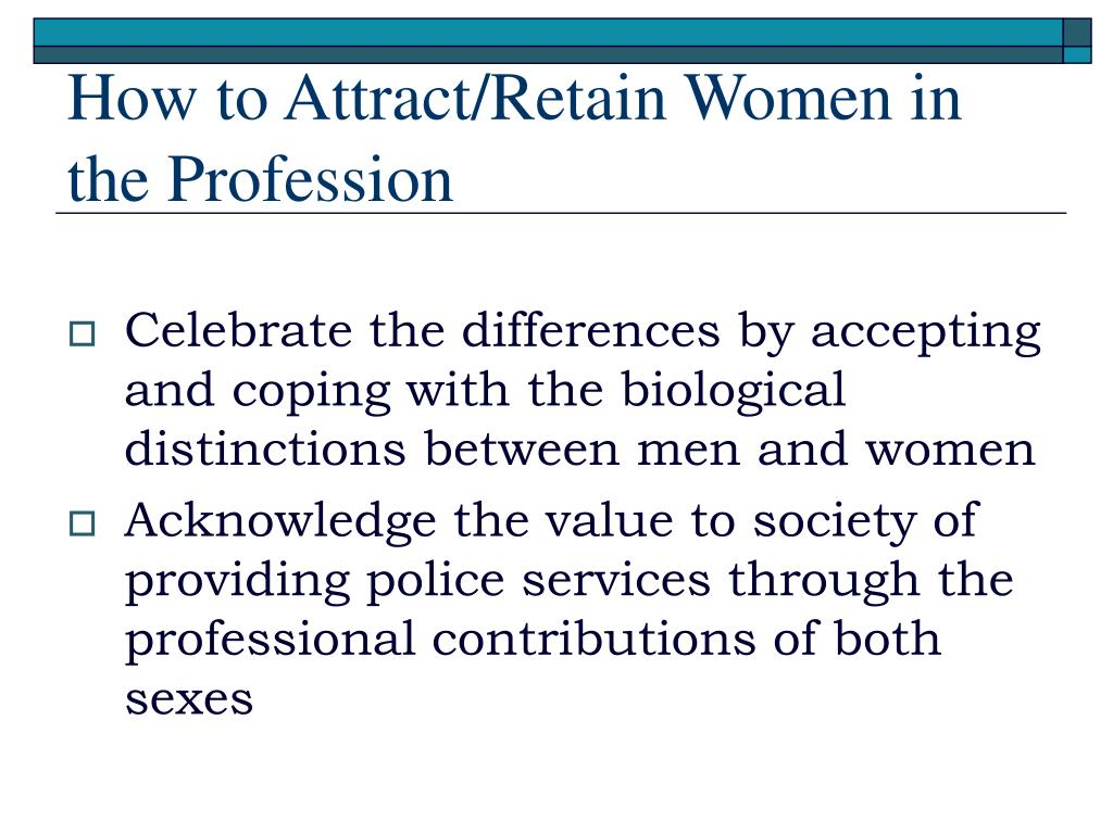 How to Attract/Retain Women in the Profession