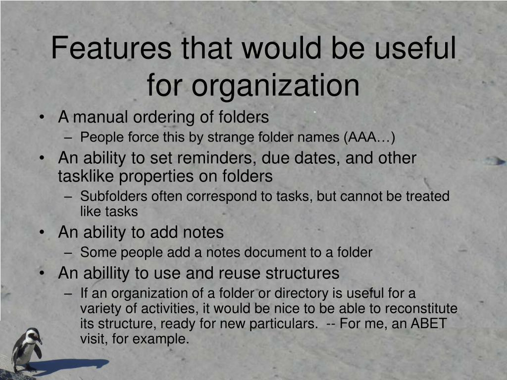 Features that would be useful for organization
