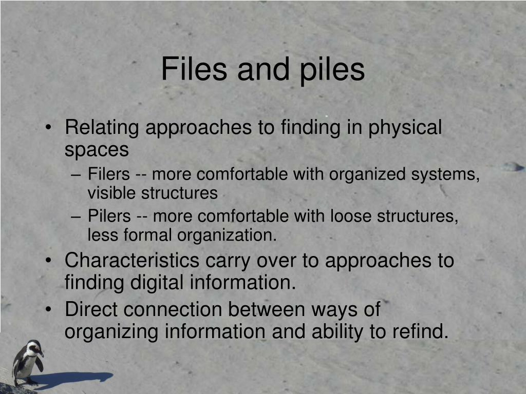 Files and piles