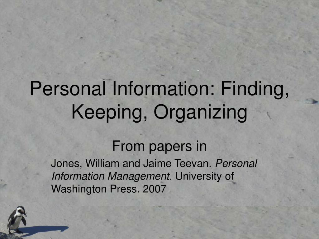 Personal Information: Finding, Keeping, Organizing