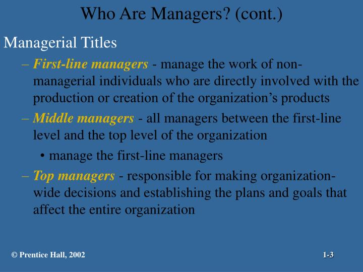 Who are managers cont