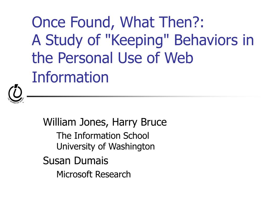 once found what then a study of keeping behaviors in the personal use of web information l.