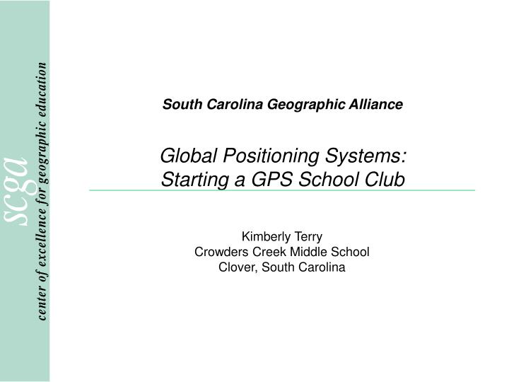 south carolina geographic alliance global positioning systems starting a gps school club n.